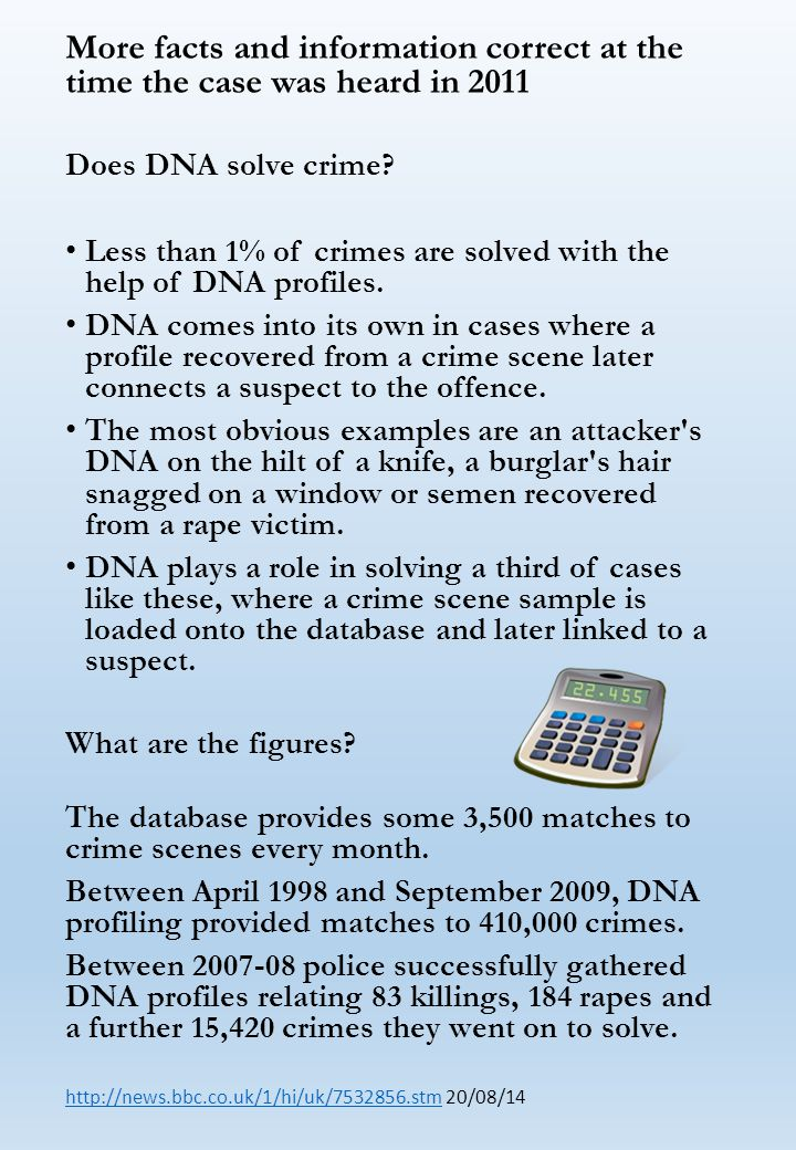 More facts and information correct at the time the case was heard in 2011 Does DNA solve crime.