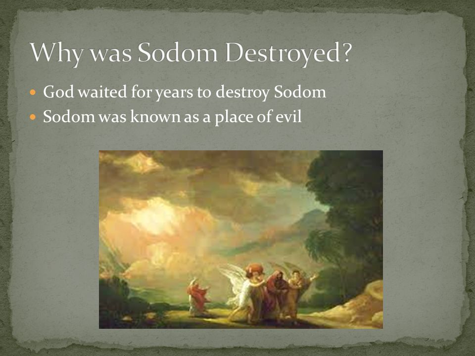 Sodom was known as a place of evil