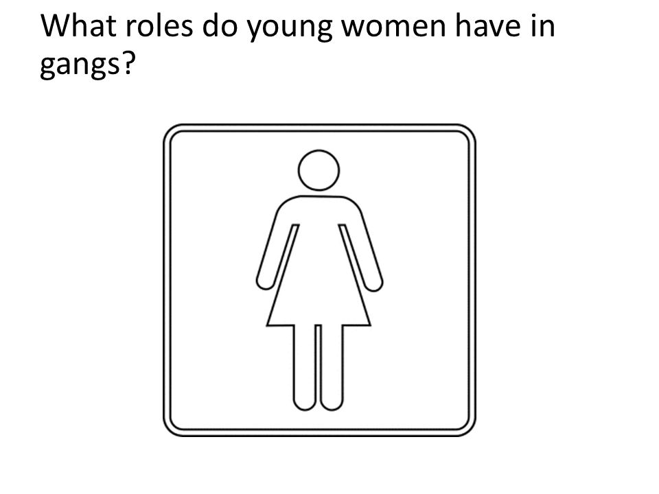 What roles do young women have in gangs?