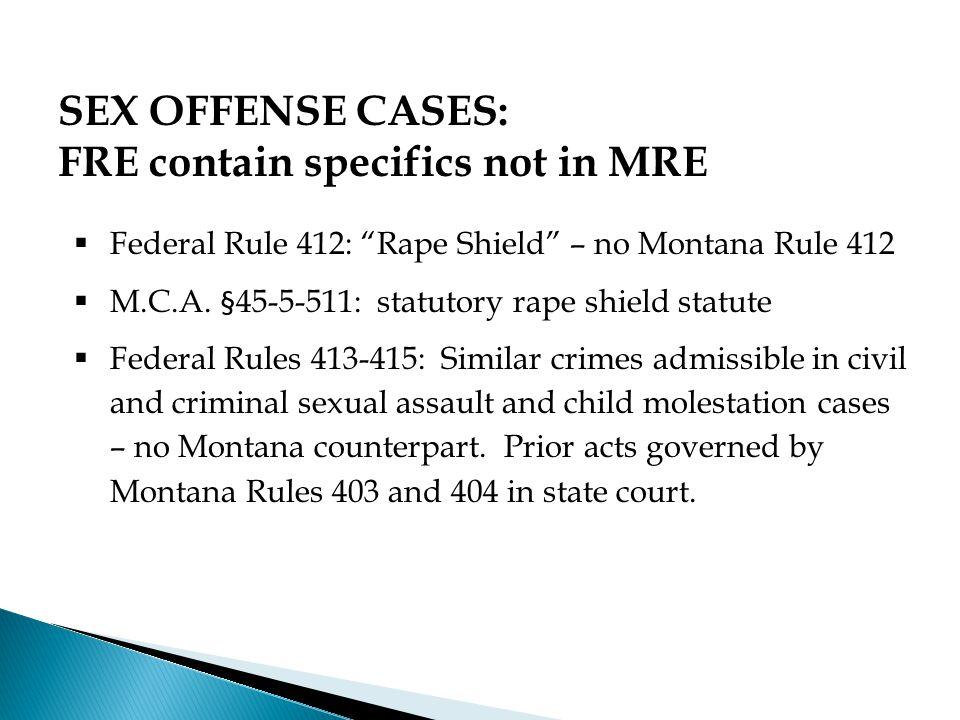  In Montana, privileges are statutory.M.R.E.