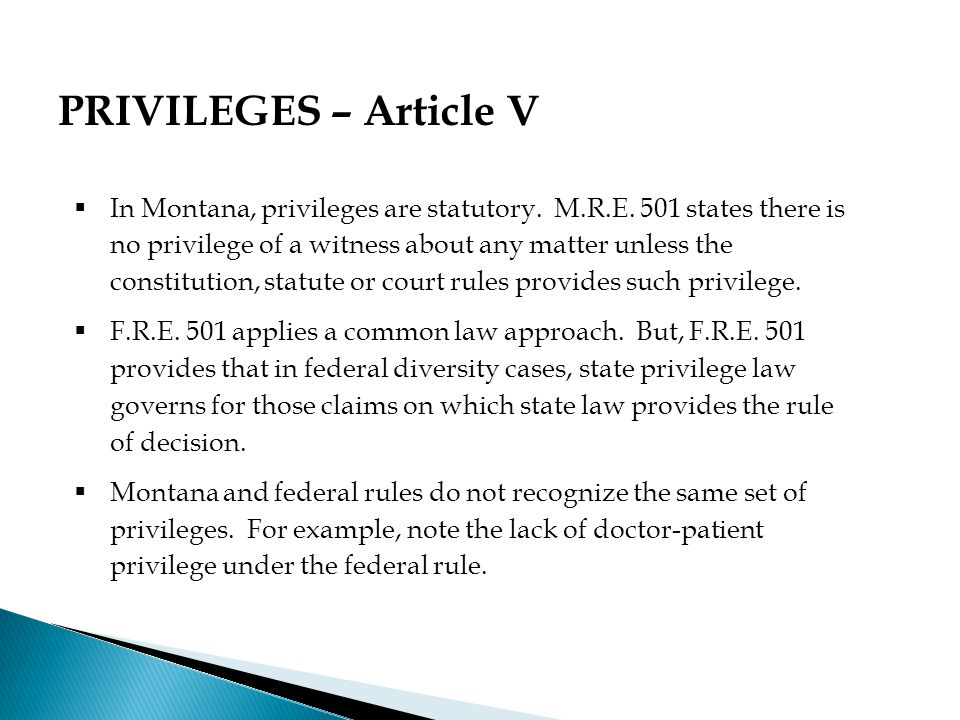  In Montana, privileges are statutory. M.R.E.