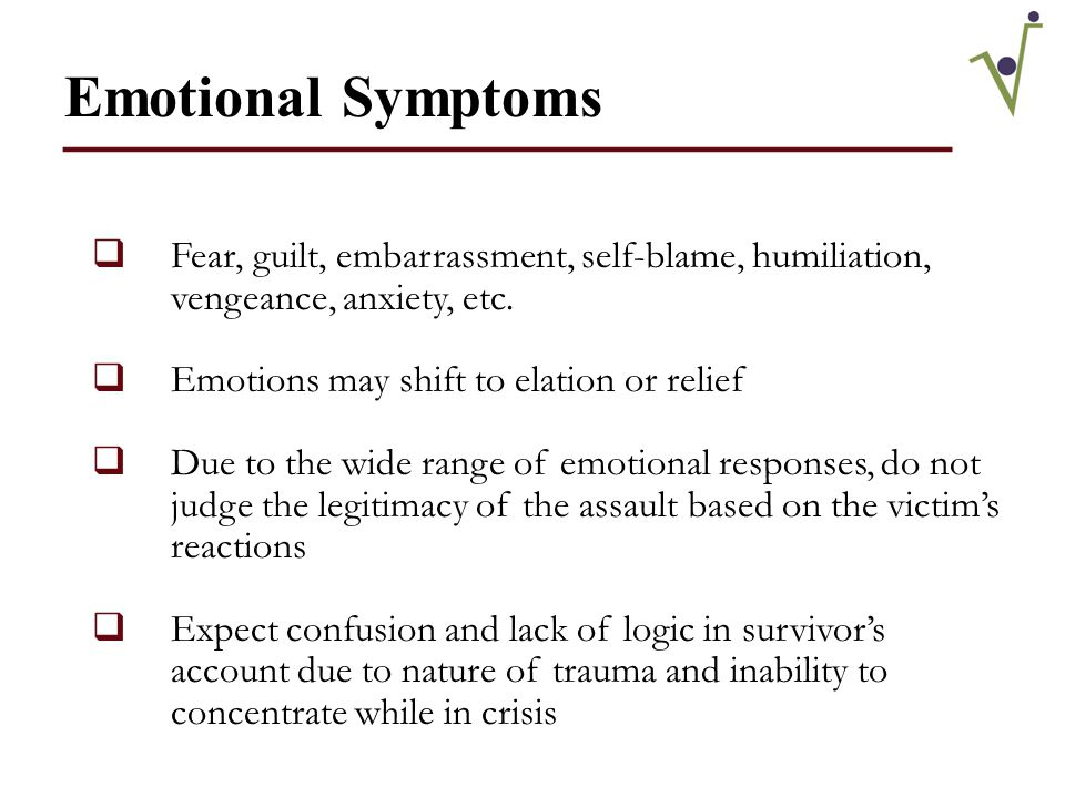 Survivor Needs ____________________ Important for survivors to gain sense of empowerment after loss of power and control during assault:  Information regarding medical and legal options  Normalize feelings - feelings they are experiencing are not abnormal or inappropriate  Ensure safety  Recovery is possible and these feelings will not persist indefinitely  Not their fault