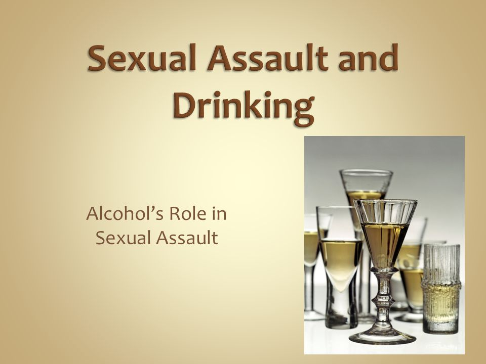 Alcohol's Role in Sexual Assault