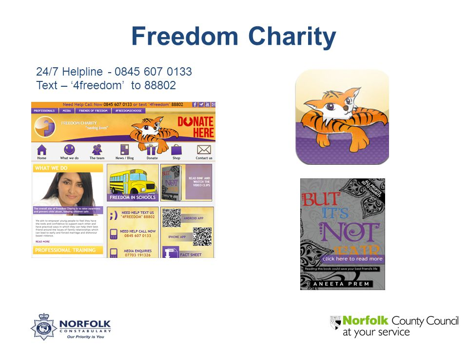 Freedom Charity 24/7 Helpline - 0845 607 0133 Text – '4freedom' to 88802