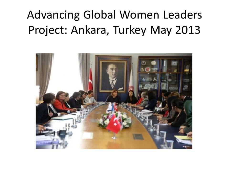 Advancing Global Women Leaders Project: Ankara, Turkey May 2013