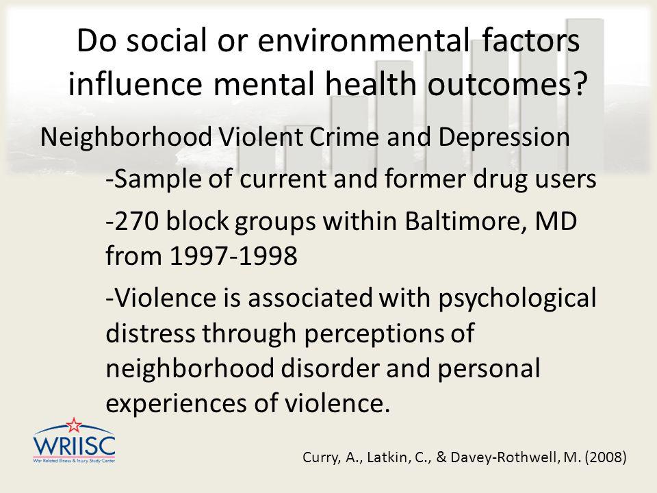 Do social or environmental factors influence mental health outcomes.