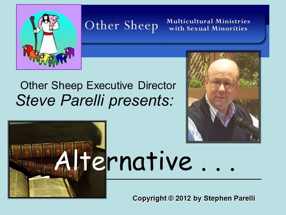 Steve Parelli presents: Other Sheep Executive Director Alternative... Copyright © 2012 by Stephen Parelli ____________________________________________