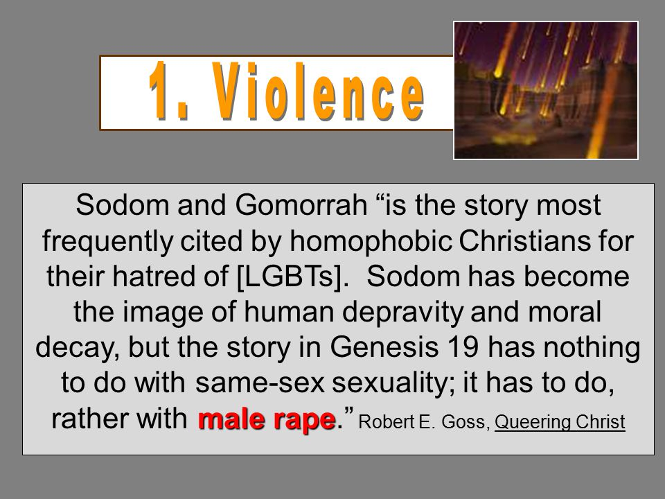 """male rape Sodom and Gomorrah """"is the story most frequently cited by homophobic Christians for their hatred of [LGBTs]. Sodom has become the image of h"""