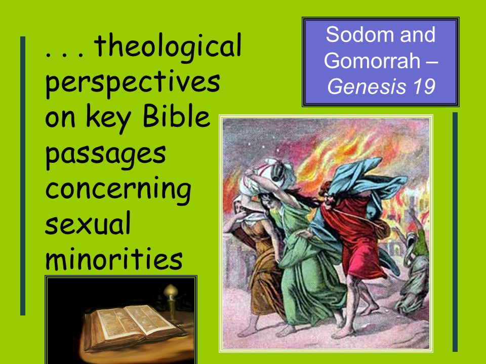 ... theological perspectives on key Bible passages concerning sexual minorities Sodom and Gomorrah – Genesis 19
