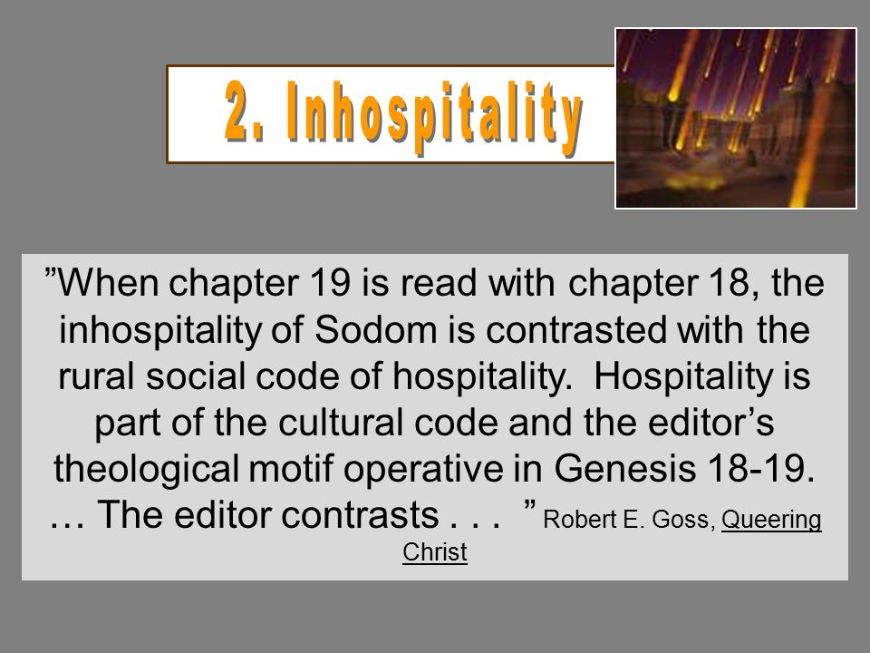 """""""When chapter 19 is read with chapter 18, the inhospitality of Sodom is contrasted with the rural social code of hospitality. Hospitality is part of t"""