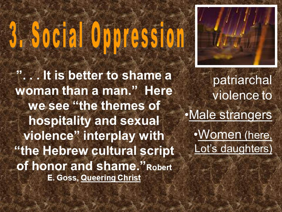 """""""... It is better to shame a woman than a man."""" Here we see """"the themes of hospitality and sexual violence"""" interplay with """"the Hebrew cultural script"""
