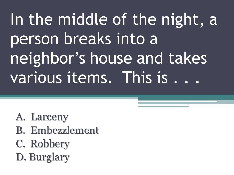 In the middle of the night, a person breaks into a neighbor's house and takes various items.