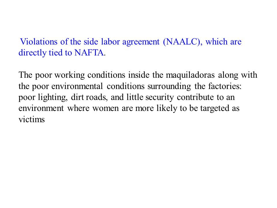 Violations of the side labor agreement (NAALC), which are directly tied to NAFTA.