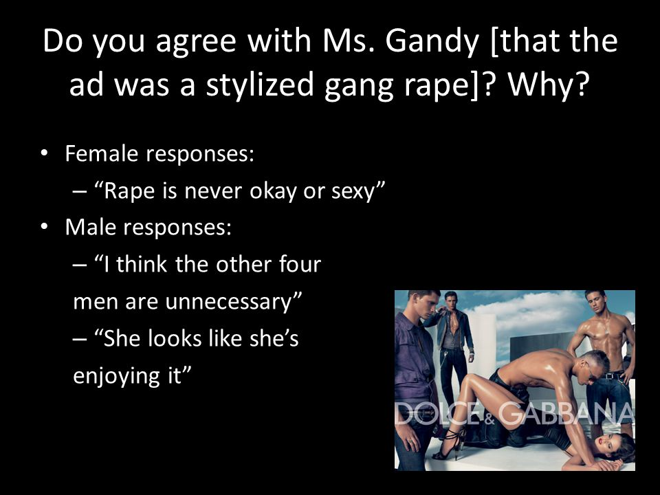 Do you agree with Ms. Gandy [that the ad was a stylized gang rape].