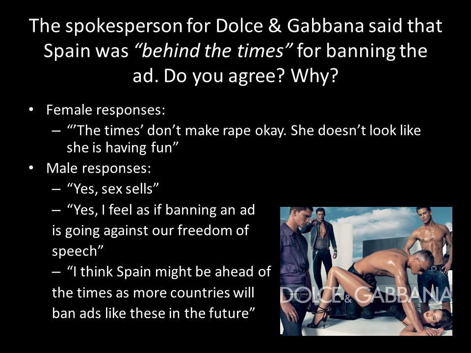 The spokesperson for Dolce & Gabbana said that Spain was behind the times for banning the ad.