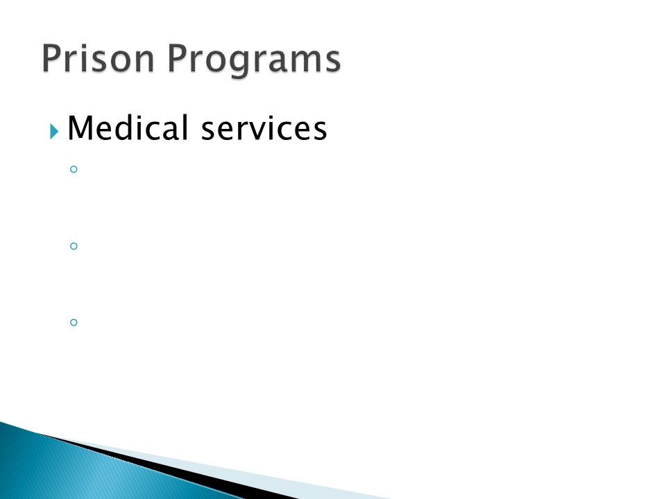  Medical services ◦ ◦ ◦