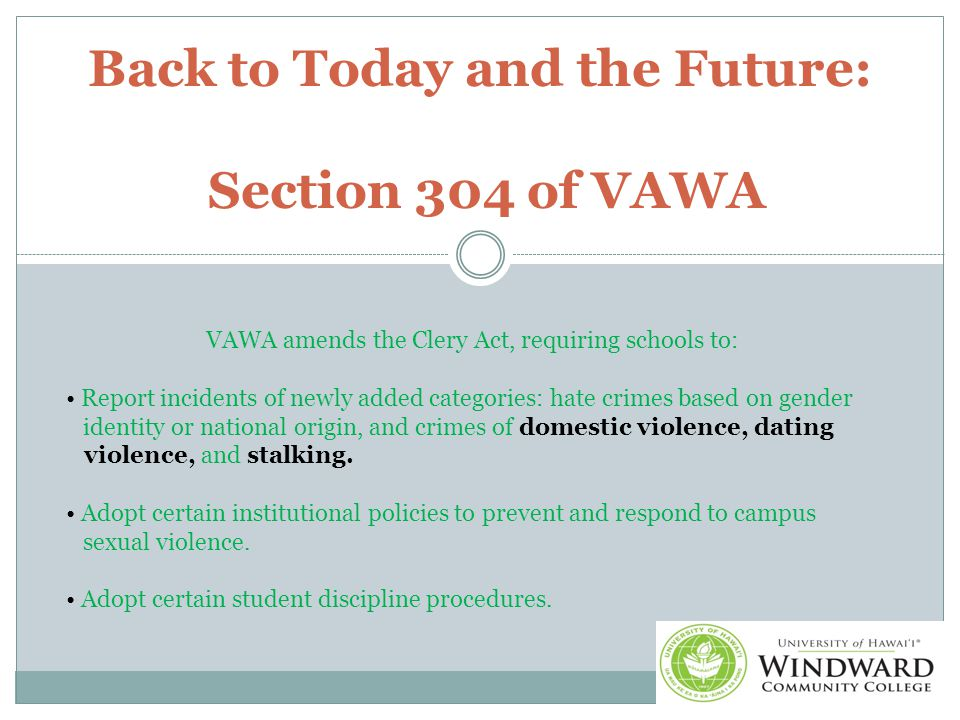 Section 304 of VAWA March 7, 2013: President Obama signed VAWA into law.