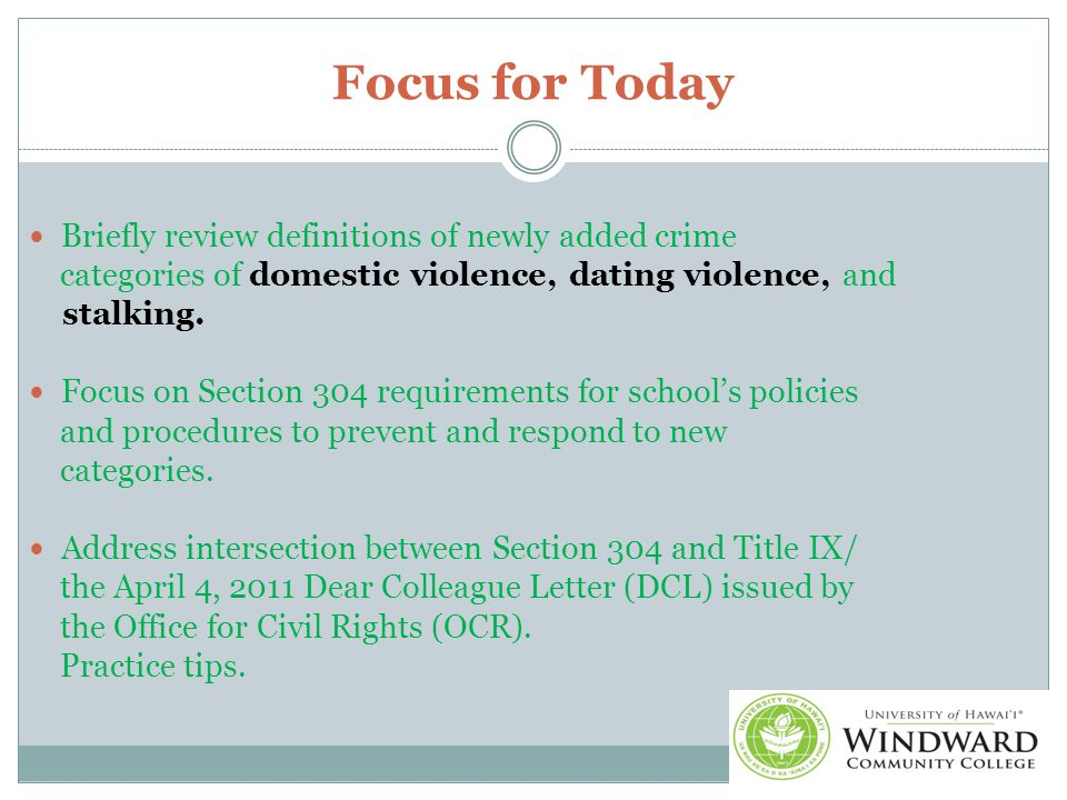 VAWA: New Categories of Reportable Incidents Domestic violence: includes violent misdemeanor and felony offenses committed by the victim s current or former spouse, current or former cohabitant ( as a spouse ), person with whom victim shares a child, person similarly situated under domestic or family violence law, or anyone else protected under domestic or family violence law.