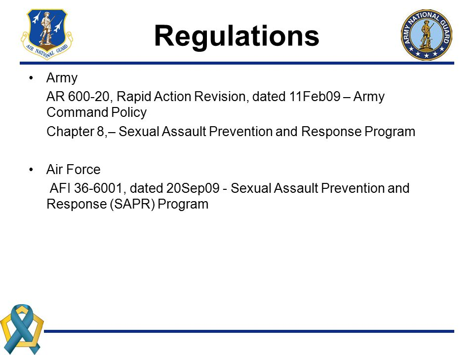 Regulations Army AR 600-20, Rapid Action Revision, dated 11Feb09 – Army Command Policy Chapter 8,– Sexual Assault Prevention and Response Program Air