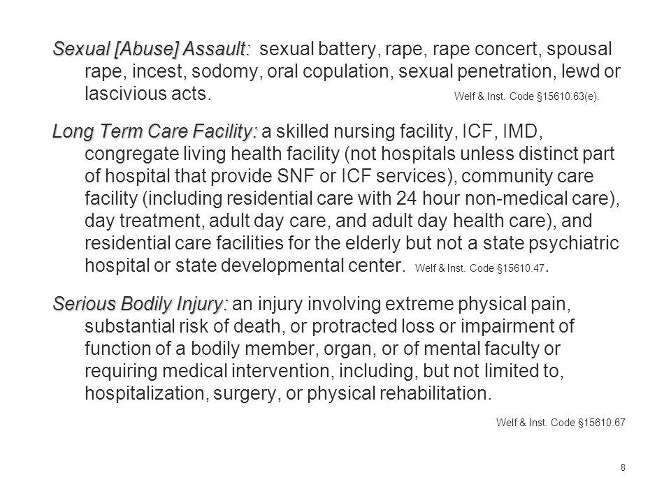 Sexual [Abuse] Assault: Sexual [Abuse] Assault: sexual battery, rape, rape concert, spousal rape, incest, sodomy, oral copulation, sexual penetration, lewd or lascivious acts.