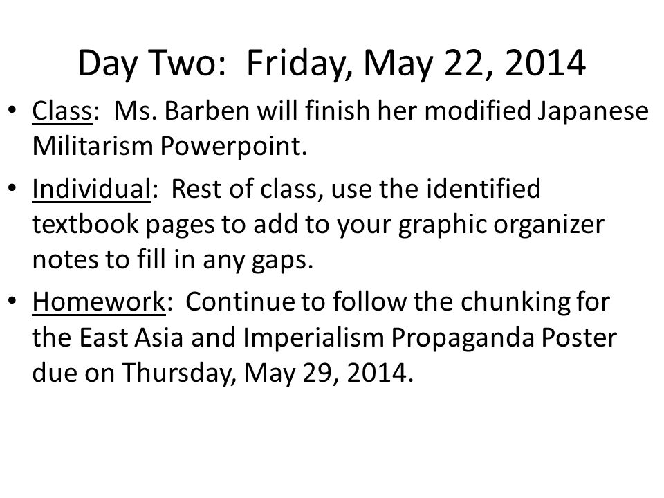 Day Two: Friday, May 22, 2014 Class: Ms.