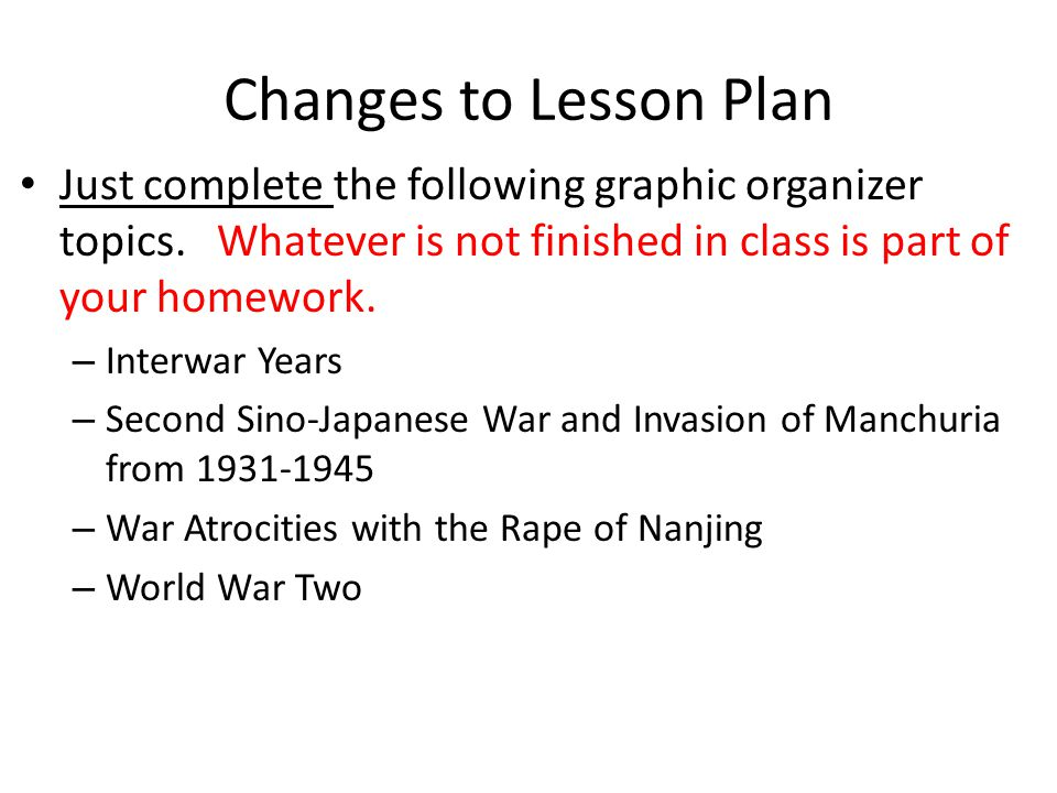 Changes to Lesson Plan Just complete the following graphic organizer topics.