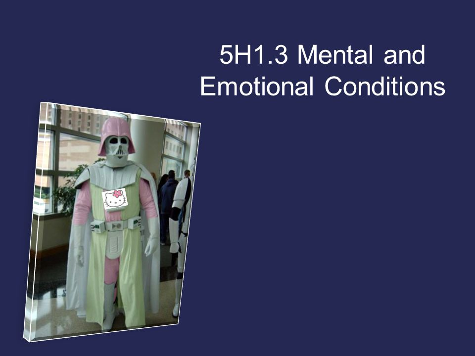 5H1.3 Mental and Emotional Conditions