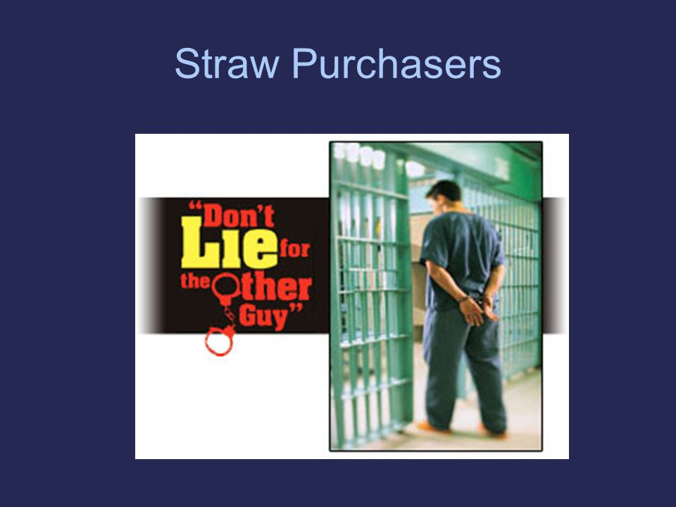 Straw Purchasers