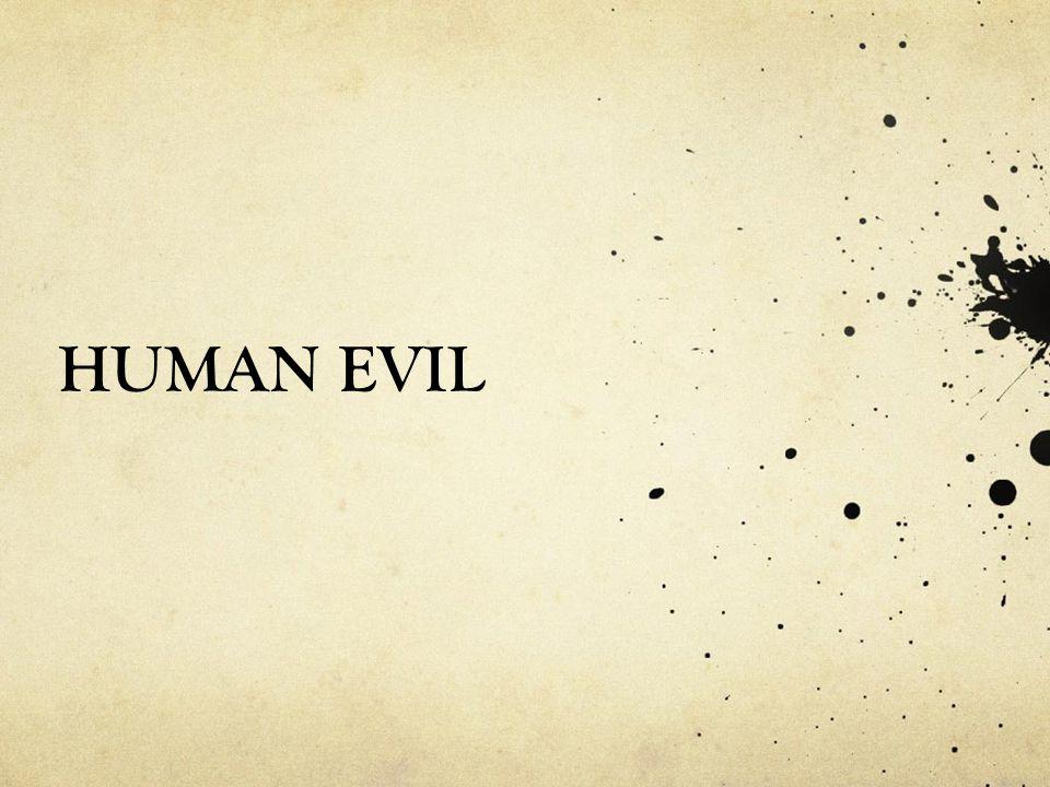 HUMAN EVIL