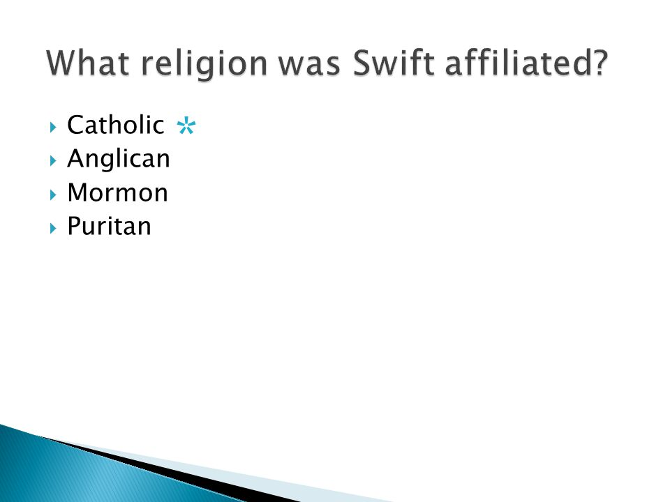  Catholic  Anglican  Mormon  Puritan *
