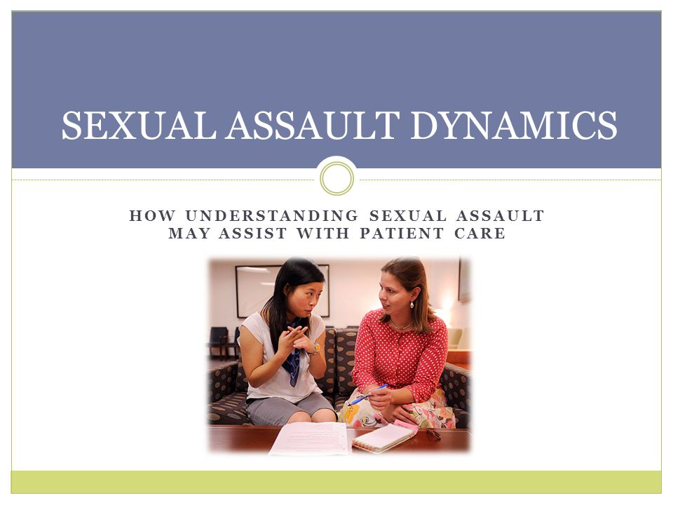 WORKING WITH ADVOCATES Advocates can provide practical help at the hospital; but are not involved in collecting evidence.