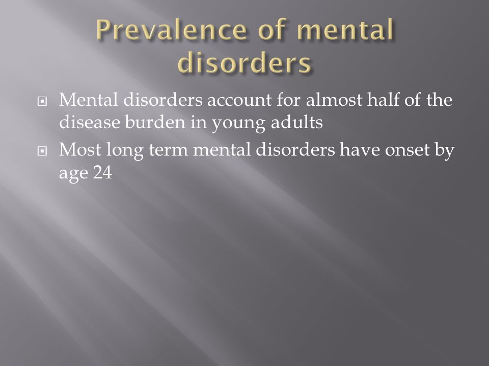  Importance of definition  0.53% of students declared 'mental health difficulty' as a cause of disability in 2009-2010  Prevalence of mental disorder assessed by screening (e.g.
