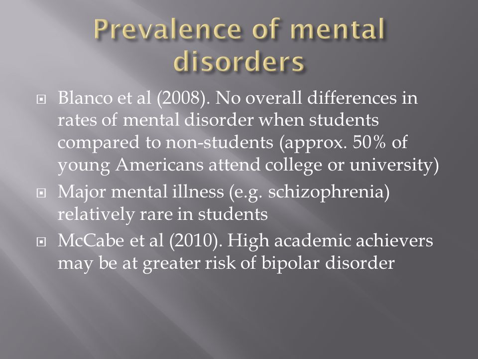  Eating Disorders. More common in students. Note high risk 'micro- cultures' (e.g.