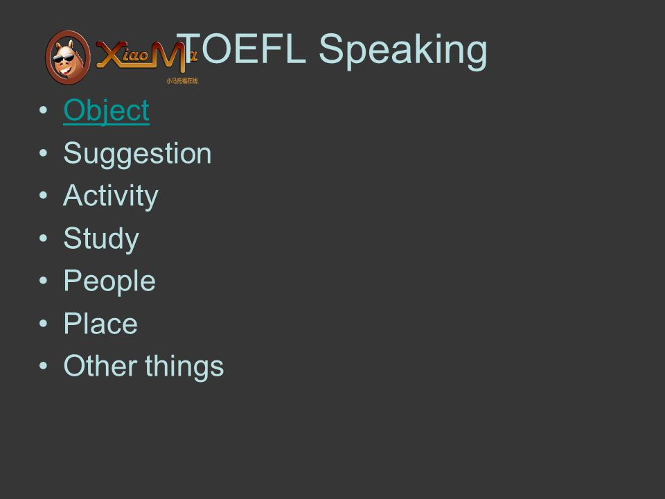 TOEFL Speaking Object Suggestion Activity Study People Place Other things