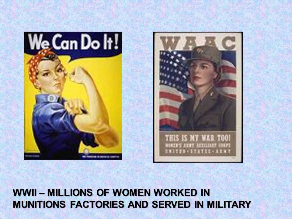 WWII – MILLIONS OF WOMEN WORKED IN MUNITIONS FACTORIES AND SERVED IN MILITARY