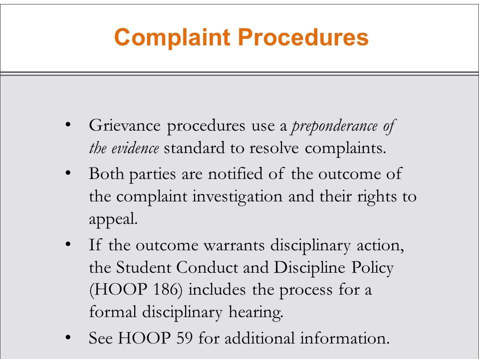 Complaint Procedures Grievance procedures use a preponderance of the evidence standard to resolve complaints.