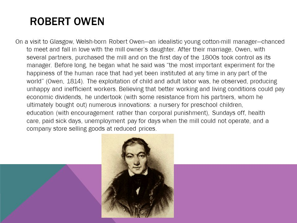 ROBERT OWEN On a visit to Glasgow, Welsh-born Robert Owen—an idealistic young cotton-mill manager—chanced to meet and fall in love with the mill owner