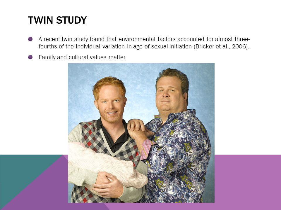 TWIN STUDY A recent twin study found that environmental factors accounted for almost three- fourths of the individual variation in age of sexual initi