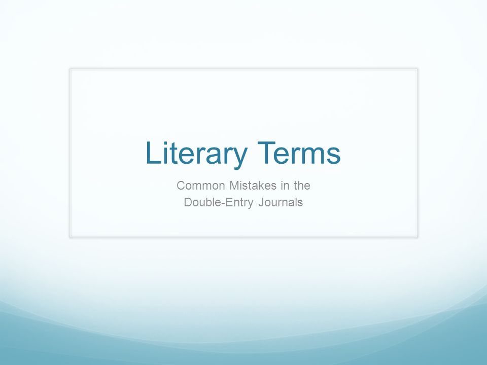Literary Terms Common Mistakes in the Double-Entry Journals
