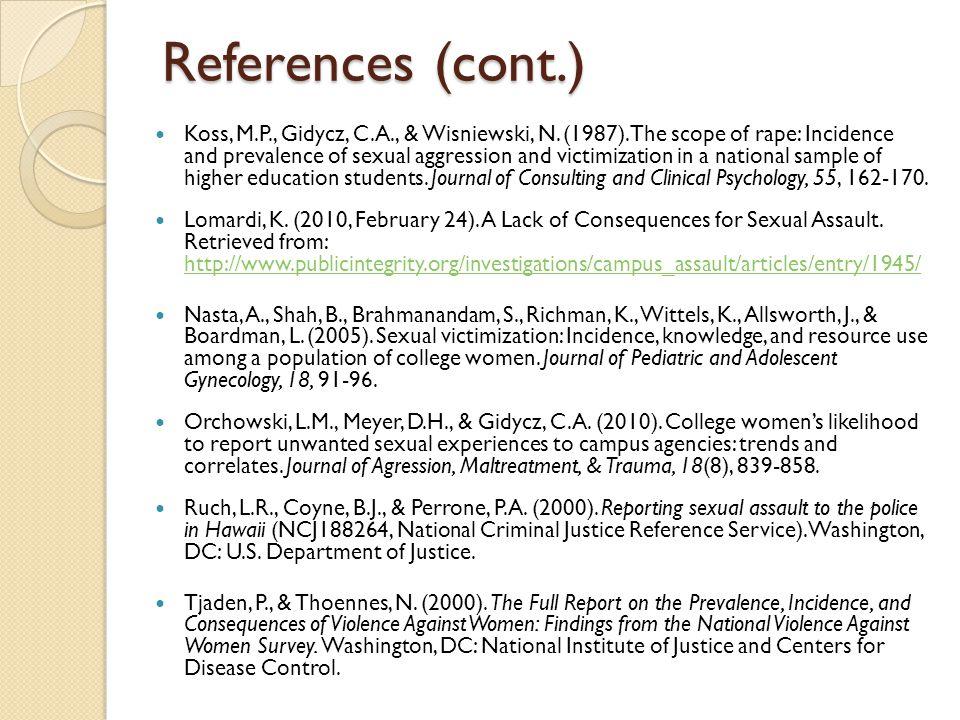 References (cont.) Koss, M.P., Gidycz, C.A., & Wisniewski, N.