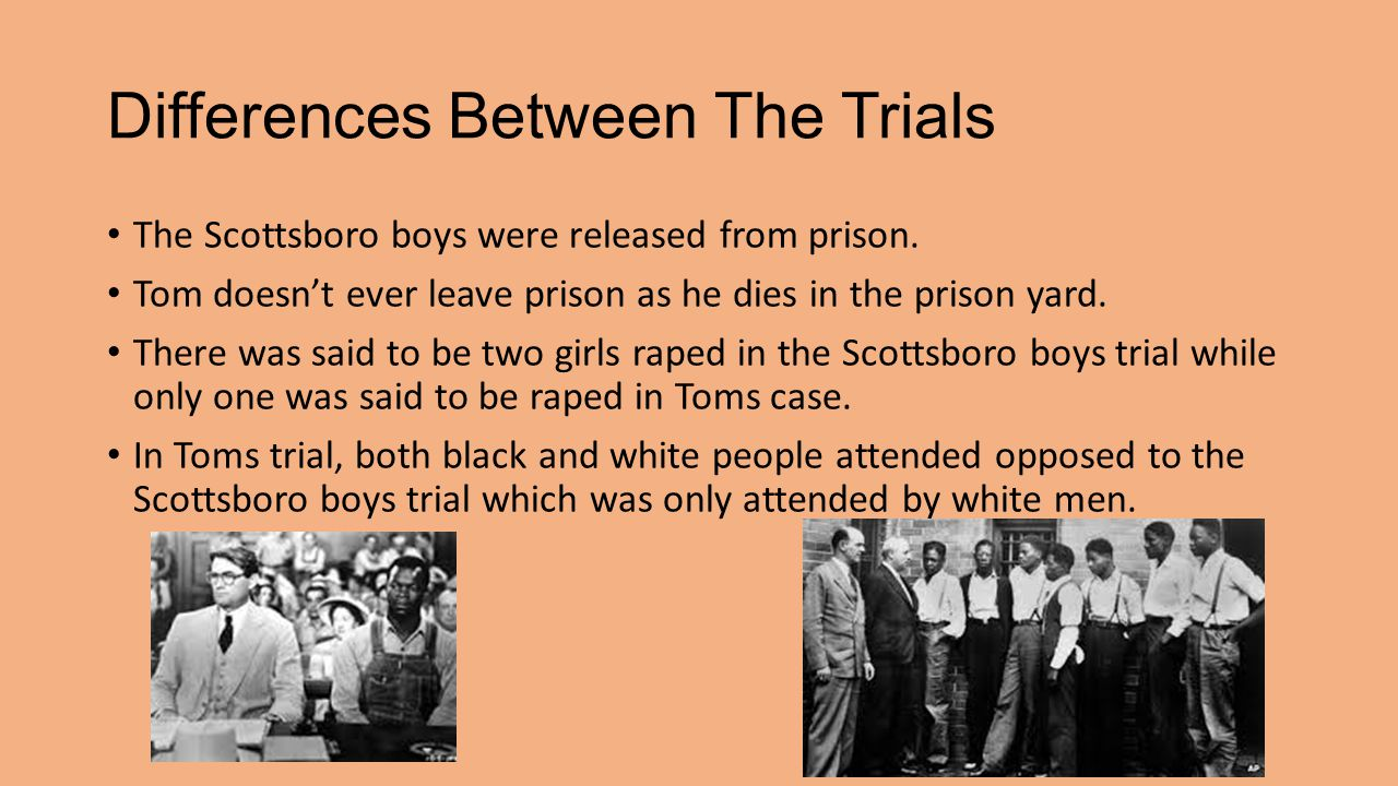 Differences Between The Trials The Scottsboro boys were released from prison.