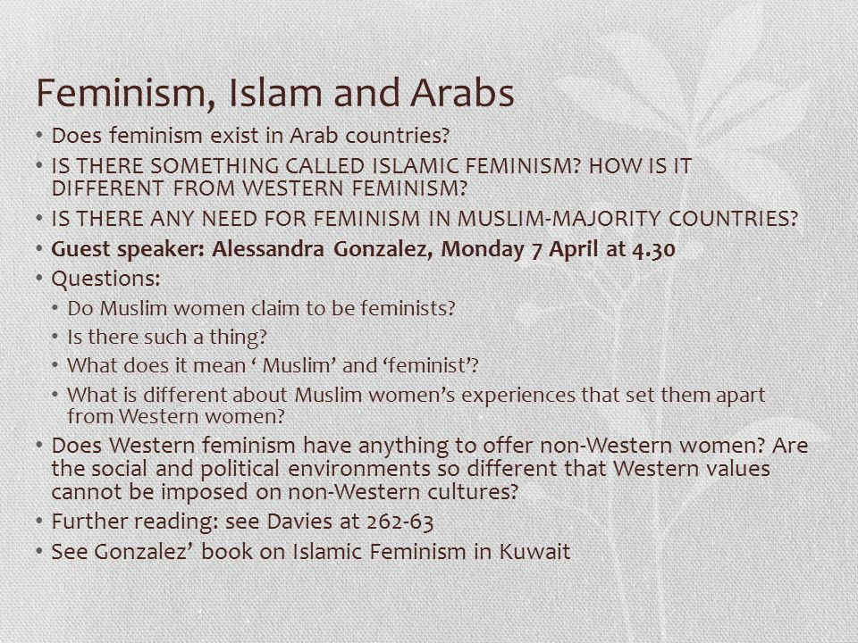 Feminism, Islam and Arabs Does feminism exist in Arab countries.