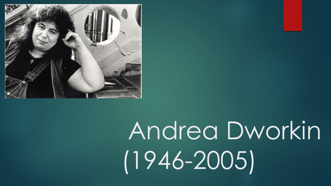 Andrea Dworkin (1946-2005)