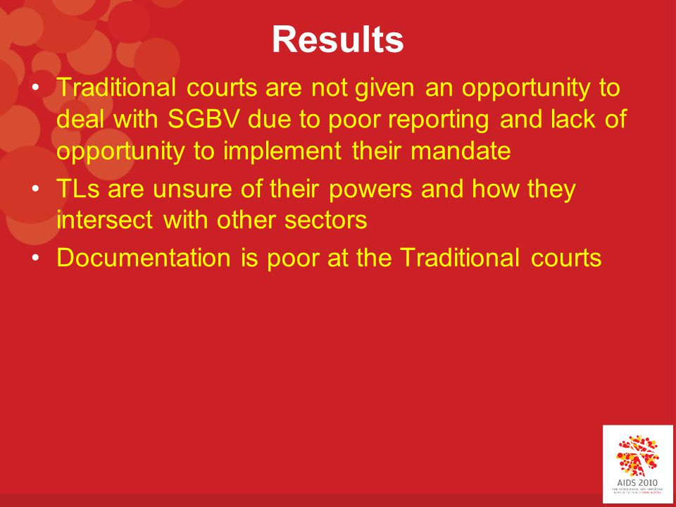 Results Traditional courts are not given an opportunity to deal with SGBV due to poor reporting and lack of opportunity to implement their mandate TLs