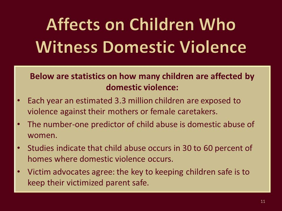 Below are statistics on how many children are affected by domestic violence: Each year an estimated 3.3 million children are exposed to violence again