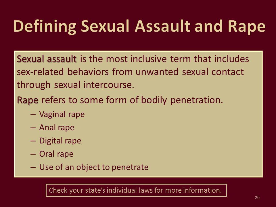 Sexual assault Sexual assault is the most inclusive term that includes sex-related behaviors from unwanted sexual contact through sexual intercourse.