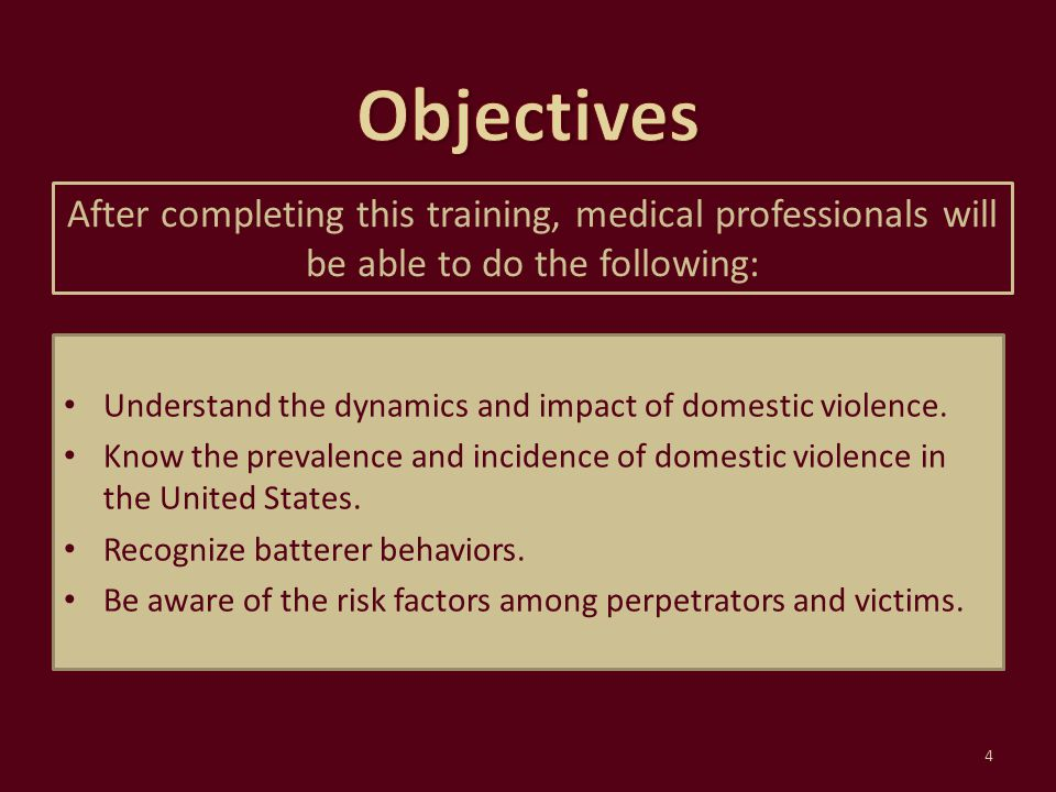 Understand the physical and mental health consequences of domestic violence.