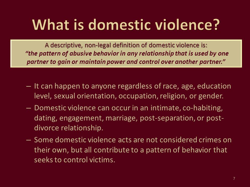 – It can happen to anyone regardless of race, age, education level, sexual orientation, occupation, religion, or gender. – Domestic violence can occur
