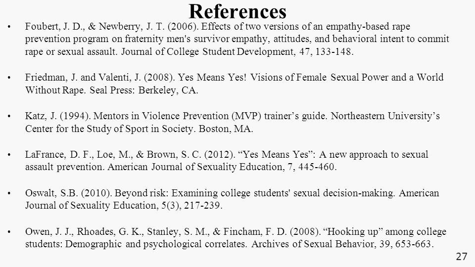 References Foubert, J. D., & Newberry, J. T. (2006).