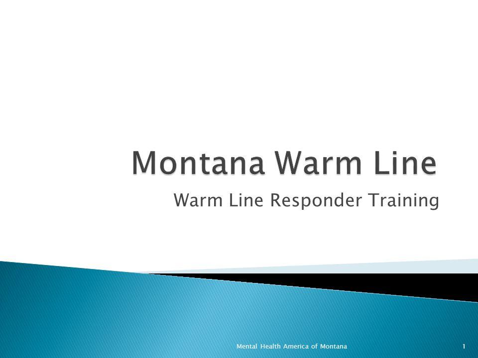 Warm Line Responder Training 1Mental Health America of Montana